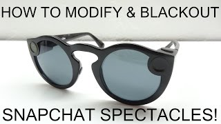 How To Modify & Blackout Snapchat Spectacles!