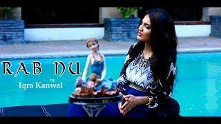 RAB NU - OFFICIAL VIDEO - IQRA KANWAL (2017)