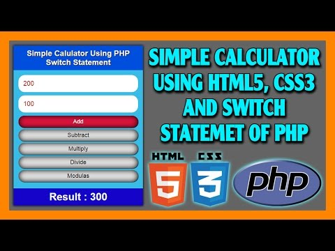 Simple Calculator Using HTML5, CSS3 And Switch Statement of PHP | PHP Tutorial