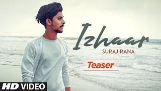 Song Teaser ► Izhaar: Suraj Rana | Beat Boi Deep | Releasing 27 June 2019