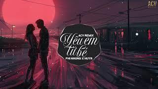 Yêu Em Từ Bé (ACV Remix) - Phi Nhung x HuyR | Nhạc Trẻ Remix EDM Tik Tok Gây Nghiện Hiện Nay