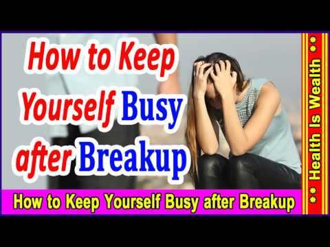 Breaking Up Tips - How to Keep Yourself Busy after Breakup