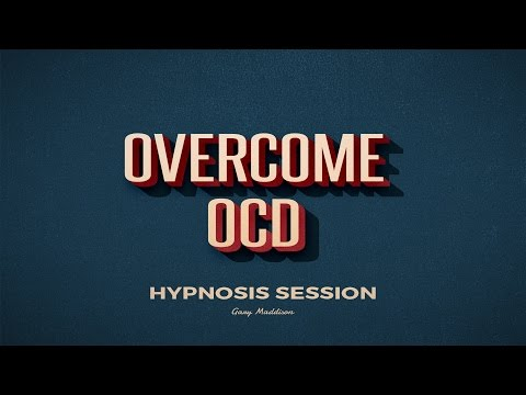 Overcome OCD Complete Self Hypnosis Session
