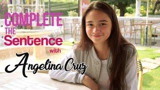 Angelina Cruz - Complete The Sentence