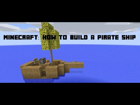 Minecraft: How to Make a Pirate Ship in Minecraft