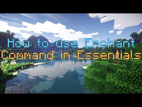 How to use enchant command in Essentials (EssentialsX)