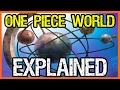 The One Piece World Explained: Grand Line, Red Line & More!
