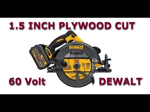 DeWalt FLEXVOLT 60 VOLT MAX BRUSHLESS 7 1/4 circular demonstration 1.5 inch plywood cut