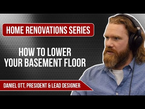 Home Renovations Series | How To Lower Your Basement Floor