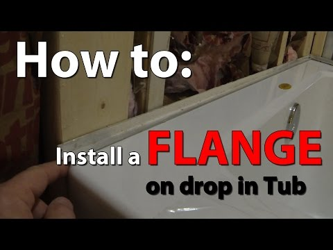 How to install a flange on drop in tub