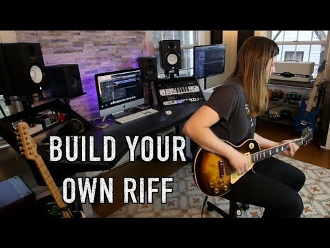 How To Build Your Own Riff