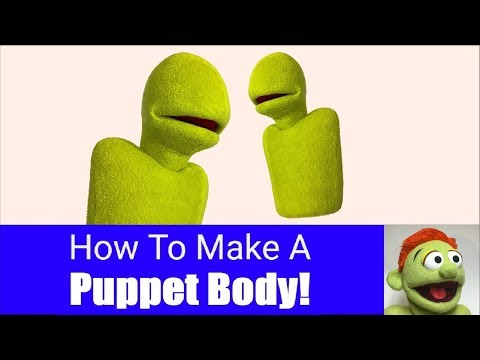 How To Make A Puppet Body! - Part 4 - Puppet Building 101
