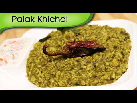 Palak Khichdi - Quick And Easy Indian Main Course Recipe By Ruchi Bharani