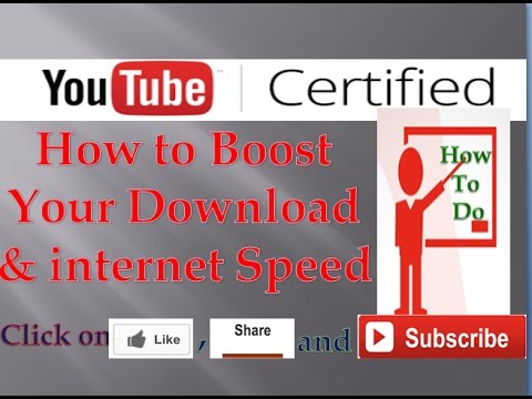 How to Boost Your Download or internet Speed