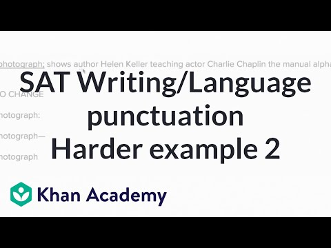 Writing: Within-sentence punctuation — harderexample | Writing & Language | SAT | Khan Academy