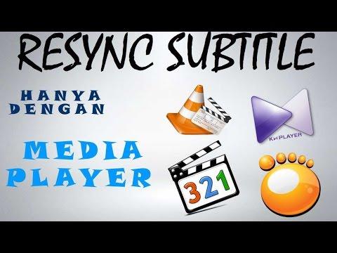 Resync Subtitle, Memperbaiki Timing Subtitle Menggunakan MPC, GOM, VLC dan KMPlayer [INDOSUB]