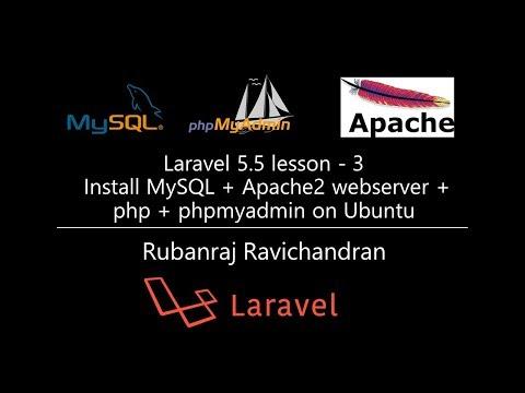 Laravel 5.5 lesson - 3 Install MySQL + Apache2 webserver + php + phpmyadmin on Ubuntu