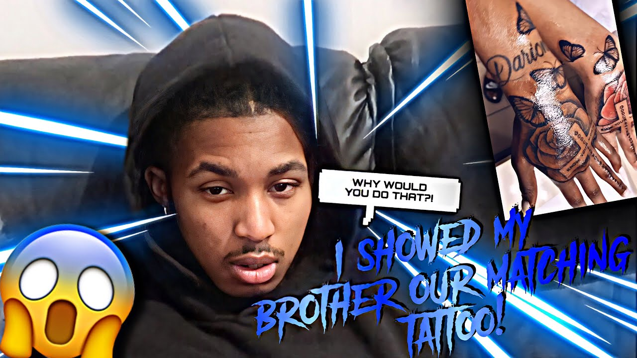 I SHOWED MY BROTHER OUR MATCHING TATTOOS/ YOU WON'T BELIEVE HIS RESPONSE