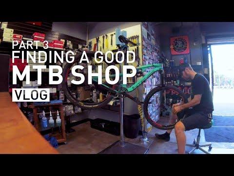 VLOG : Finding a good mountain bike shop - Part 3