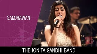 Mai Tenu Samjhawan - The Jonita Gandhi Band - Music Mojo Season 3 - Kappa TV
