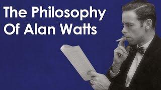 The Philosophy Of Alan Watts - Making Sense Of Senselessness