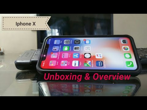 Iphone X (Unboxing and Overview )