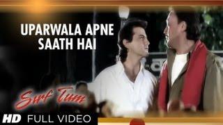 """Uparwala Apne Saath Hai"" Full Song | Sirf Tum | Sanjay Kapoor, Jackie Shroff"