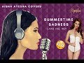 Summertime Sadness Lana Del Rey Cover By Aishaayesha