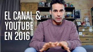 Valoración y opinión del canal y Youtube en 2016