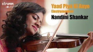 Yaad Piya Ki Aaye | Nandini Shankar | Romantic Violin Instrumental