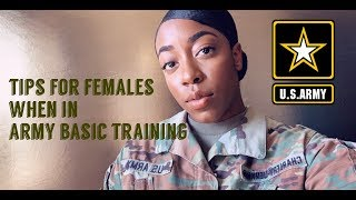 TIPS FOR FEMALES WHEN IN ARMY BASIC TRAINING