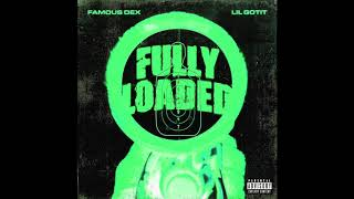 Famous Dex - Fully Loaded (ft. Lil Gotit) [Official Audio]