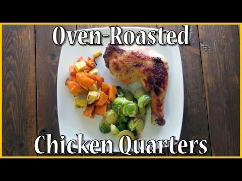 Oven-Roasted Chicken Quarters - Moist Inside & Crispy outside!