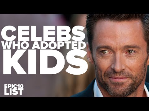10 CELEBRITIES with ADOPTED CHILDREN