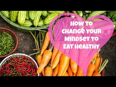 How to Change your Mindset to Eat Healthy | By: What Chelsea Eats