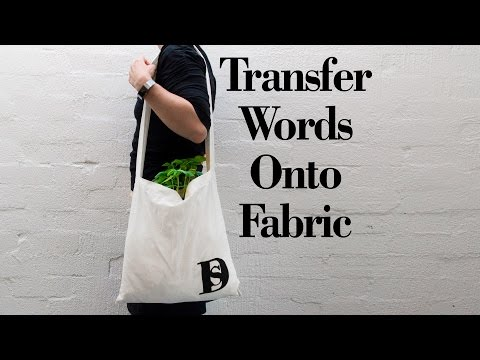 How to Transfer Words onto fabric and personalize a canvas bag