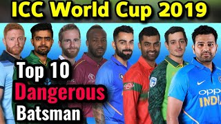 ICC World Cup 2019: Top 10 Most Dangerous Batsman in World Cup 2019 | Best Batsman in World cup