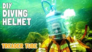 DIY Scuba Diving Helmet!   Treader Tube