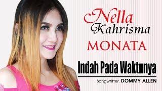 "NELLA KHARISMA "" INDAH PADA WAKTUNYA "" (OM. MONATA) Live Show"