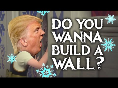 Do You Wanna Build A Wall? - Donald Trump (Frozen Parody)