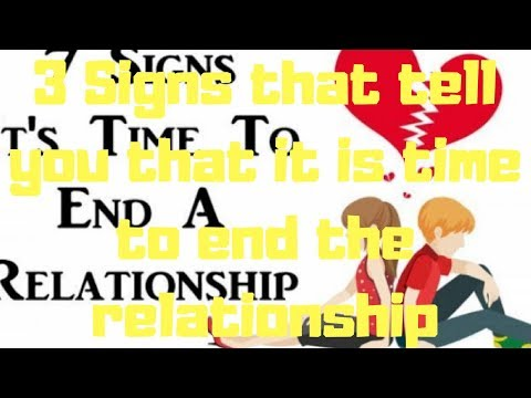 3 Signs that tell you that it is time to end the relationship