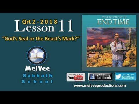 MelVee Sabbath School    Ln 11 - Q2 2018    God's Seal or the Beast's Mark