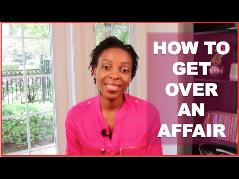 Marriage Advice - How To Get Over An Affair