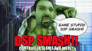 DSP SMASH!! - Controller Slams & More