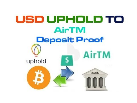 Transfer USD UPHOLD TO AirTM Deposit Proof Bitcoin | PayPal | Payza |Skrill | Payoneer |Amazon |Bank