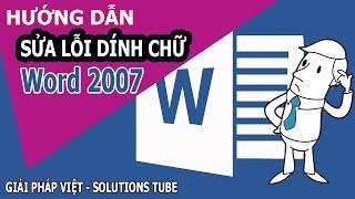 Cách sửa lỗi dính chữ trong Word 2007 ♥ Solutions TUBE