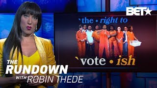 The Right To Vote-ish   The Rundown With Robin Thede