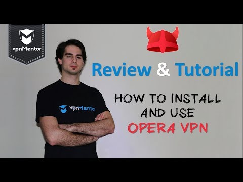🥇 Opera VPN Review & Tutorial 2018 ⭐⭐⭐