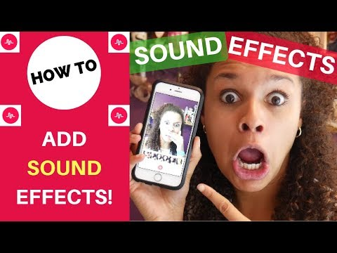 How to ADD SOUND EFFECTS on Musical.ly 2018