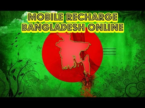 Mobile Recharge Bangladesh Online - Fast, Quick and Easy - From UK, USA, NZ, Australia, Canada
